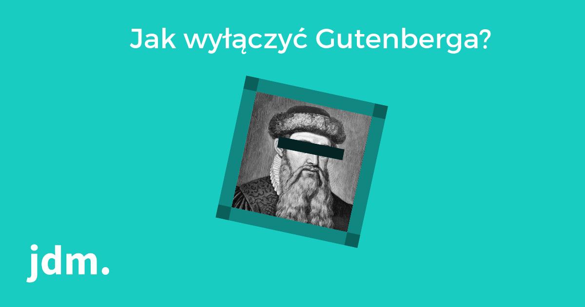 Jak wyłączyć nowy edytor (Gutenberg)?