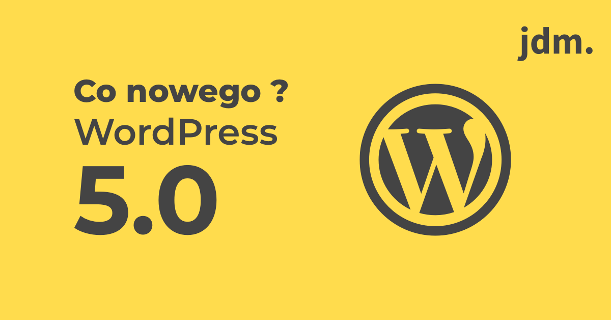 WordPress 5.0 – co nowego ?
