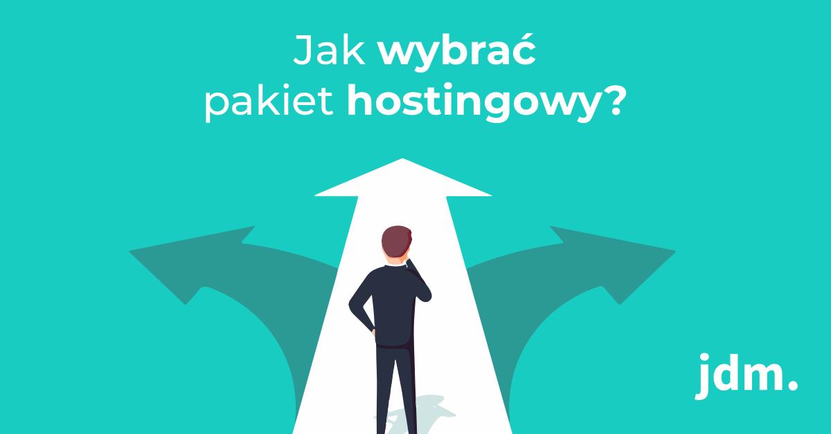 Jak wybrać odpowiedni pakiet hostingowy?