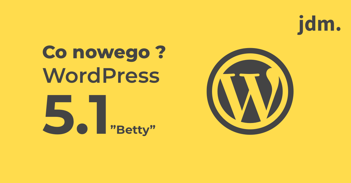 WordPress 5.1 – co nowego?