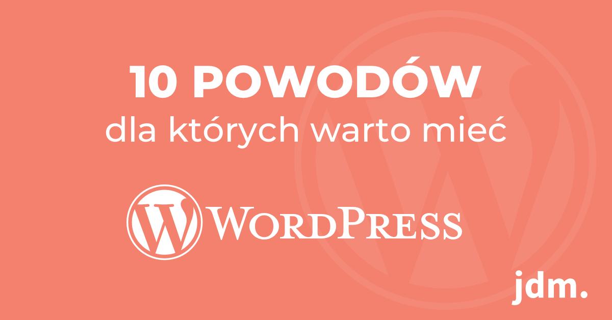 10 powodów, dla których warto mieć WordPressa