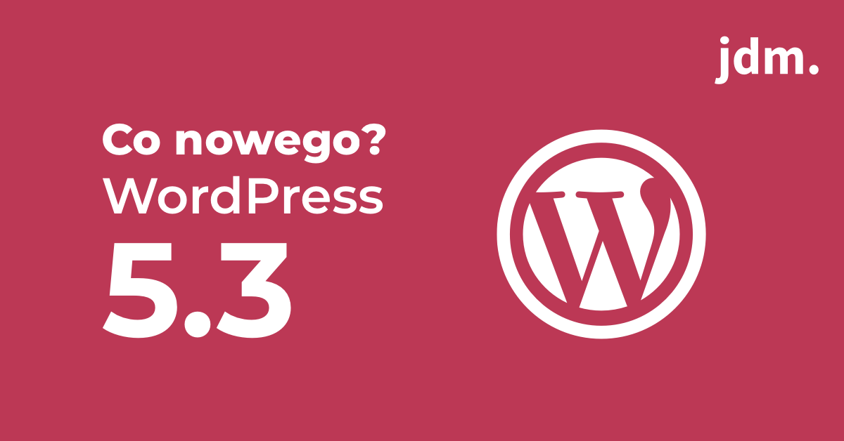 WordPress 5.3 – co nowego?