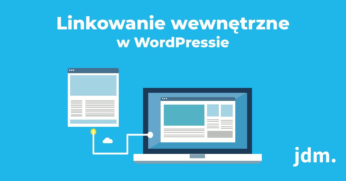 Linkowanie wewnętrzne w WordPressie