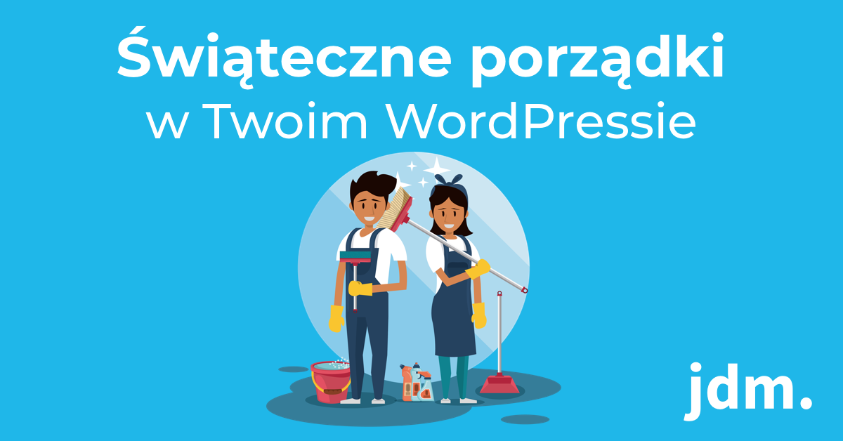 Świąteczne porządki w Twoim WordPressie