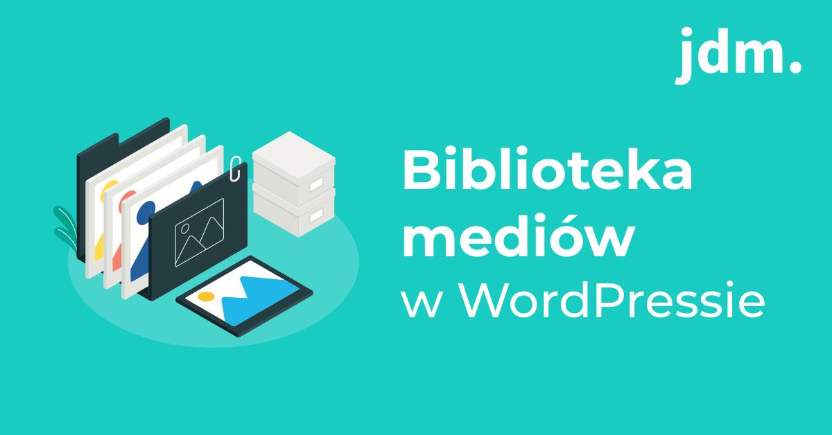 Biblioteka mediów w WordPressie
