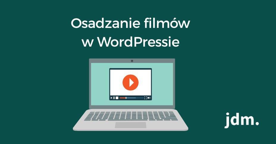 Osadzanie filmów w WordPressie