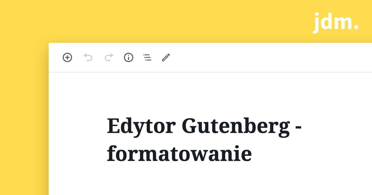 Edytor Gutenberg – formatowanie