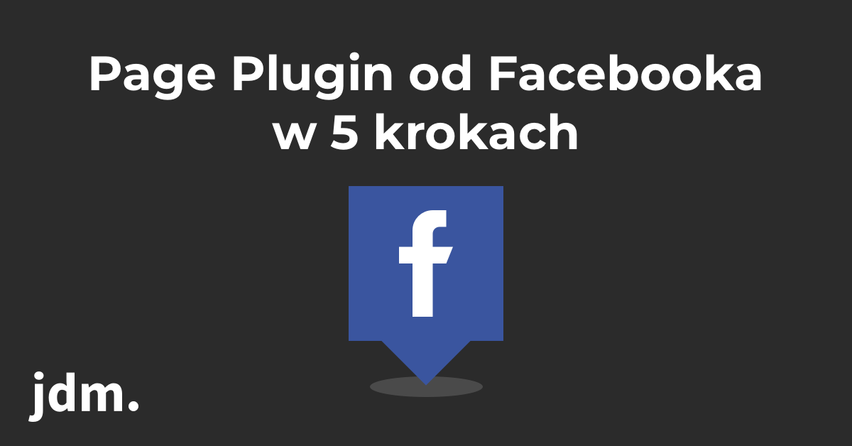 Page Plugin od Facebooka w 5 krokach
