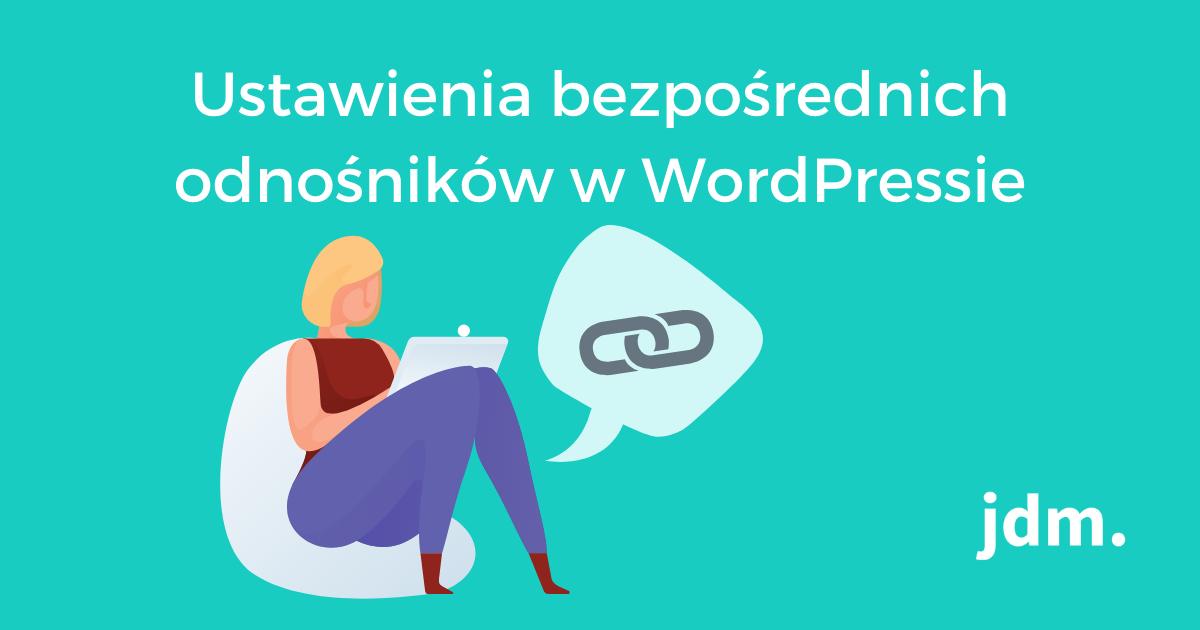 Ustawienia bezpośrednich odnośników w WordPressie