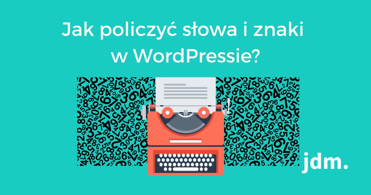 Jak policzyć słowa i znaki w WordPressie?