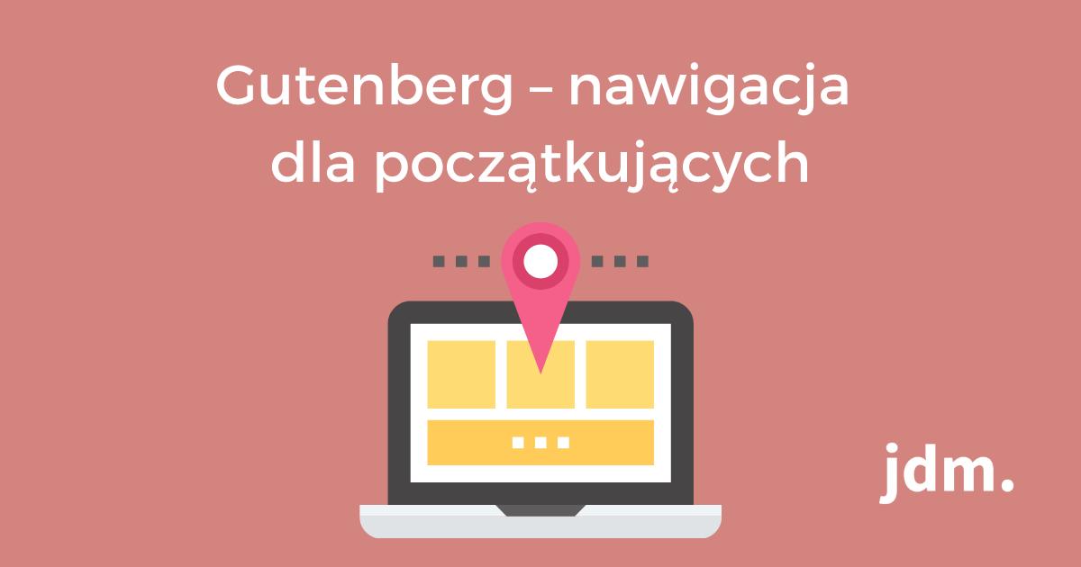 Gutenberg – nawigacja dla początkujących