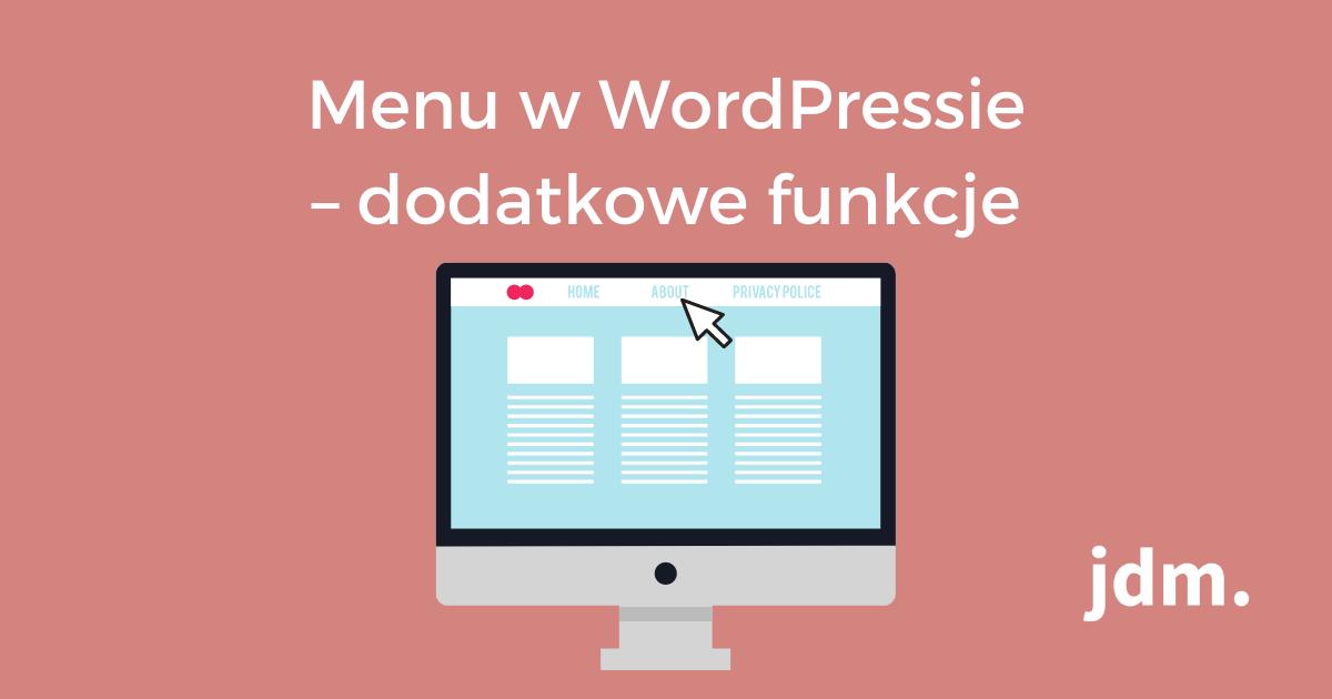 Menu w WordPressie – dodatkowe funkcje