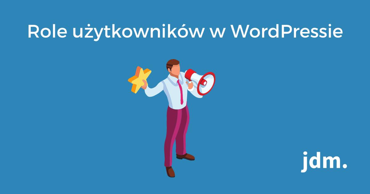 Role użytkowników w WordPressie