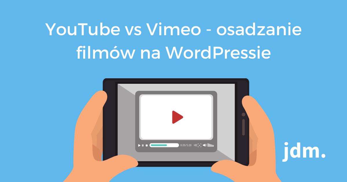 YouTube vs Vimeo – osadzanie filmów na WordPressie