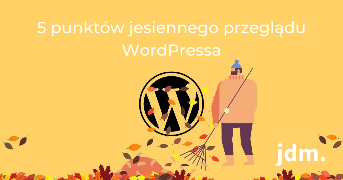 5 punktów jesiennego przeglądu WordPressa